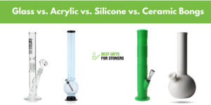 ceramic bongs vs glass bongs vs acrylic bongs vs silicone bongs