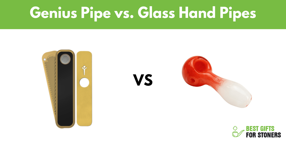 genius pipe vs glass hand pipes