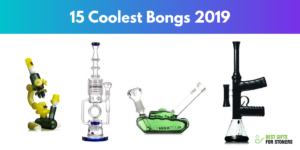 15 Coolest Bongs 2019