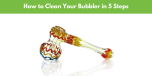 How to clean your bubbler pipe in 5 steps