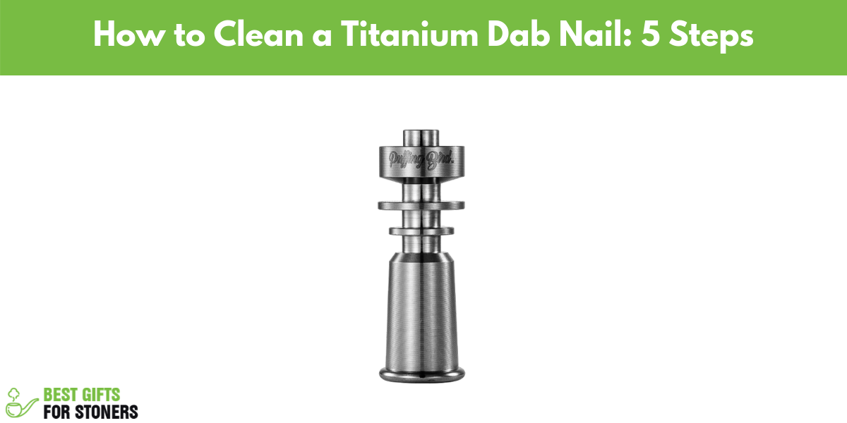 how to clean a titanium dab nail