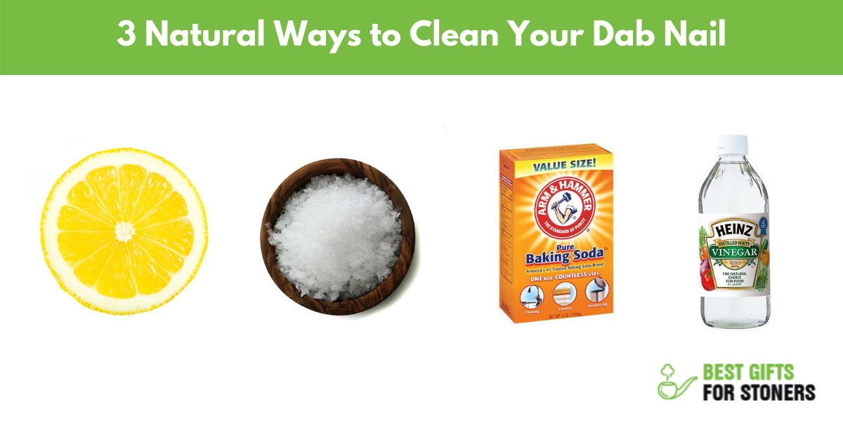 natural ways to clean your dab nail