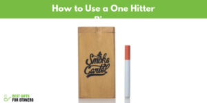 How to Use a One Hitter Pipe - Complete Guide