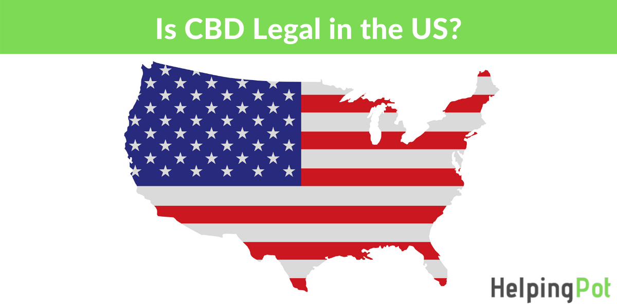 is cbd oil legal in the united states - everything you should know