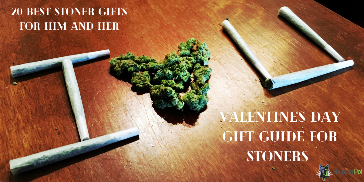 20 bests valentines day gifts for your stoner girlfriend or boyfriend